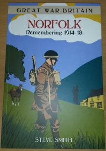 Steve's book - Norfolk: Remembering 1914-1918