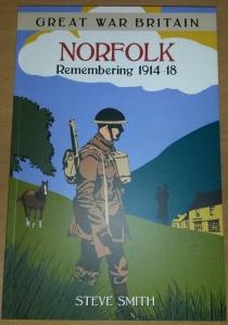 Steve's book - Norfolk: Remembering 1914-1918